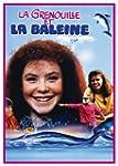 Grenouille Et La Baleine, La (Version...