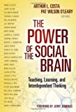 The Power of the Social Brain: Teaching, Learning, and Interdependent Thinking