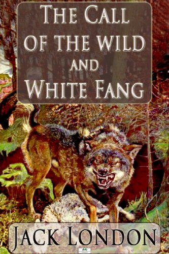 an analysis of jack london intertwining of struggles in the stories white fang the call of the wild  Call of the wild study guide contains a biography of jack london, a complete e-text, quiz questions, major themes, characters, and a full summary and analysis.