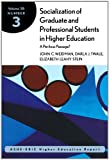 Socialization of Graduate and Professional Students in Higher Education: ASHE-ERIC Higher Education Research Report (0787958360) by Weidman, John C.