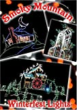 Smoky Mountain Winterfest Lights From Gatlinburg, Pigeon Forge and Sevierville TN.