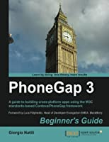 PhoneGap 3, Beginner's Guide, 2nd Edition Front Cover