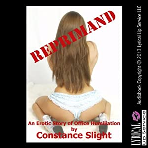 Reprimand: An Erotic Office Humiliation Short | [Constance Slight]