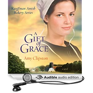 A Gift of Grace: Kauffman Amish Bakery Series