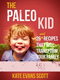 (FREE on 11/12) The Paleo Kid: 26 Easy Recipes That Will Transform Your Family by Kate Evans Scott - http://eBooksHabit.com