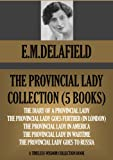 THE PROVINCIAL LADY COMPLETE COLLECTION (FIVE NOVELS) (Timeless Wisdom Collection Book 1160)