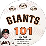 San Francisco Giants 101 (My First Team-Board-Book)