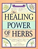 img - for The Healing Power of Herbs: The Enlightened Person's Guide to the Wonders of Medicinal Plants by Murray N.D., Michael T.(June 21, 1995) Paperback book / textbook / text book