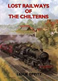 Lost Railways of the Chilterns Leslie Oppitz
