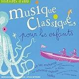 echange, troc Artistes Divers - Musiques classique pour enfants Vol. 5 : Histoires d'eau