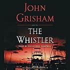 The Whistler Hörbuch von John Grisham Gesprochen von: Cassandra Campbell