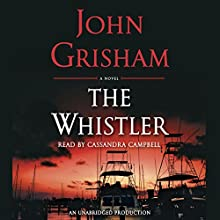The Whistler Audiobook by John Grisham Narrated by Cassandra Campbell