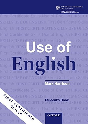 First Certificate Skills: Use of English, New Edition: First Certificate in English: Use of English Student's Book New Edition