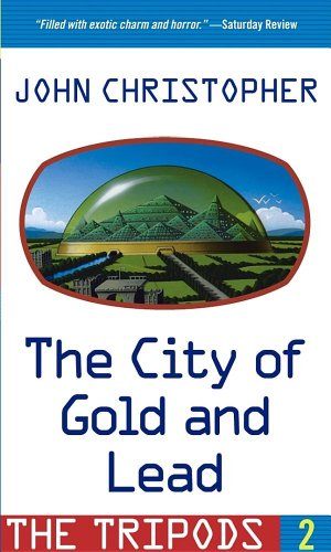 Tripods 2: The City Of Gold And Lead (Turtleback School & Library Binding Edition) (Tripods (Pb))