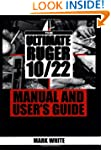 Ultimate Ruger 10/22 Manual and User'...