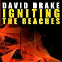 Igniting the Reaches: Reaches, Book 1 Audiobook by David Drake Narrated by Ray Porter