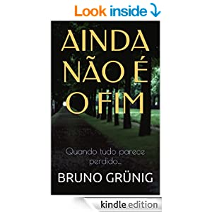 Ainda não é o fim, Bruno Grünig