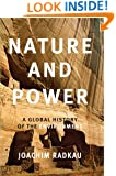 Nature and Power: A Global History of the Environment (Publications of the German Historical Institute)
