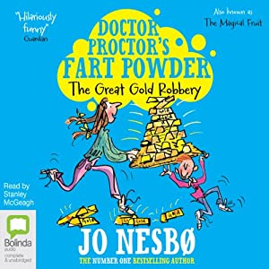 Doctor Proctor's Fart Powder: The Great Gold Robbery | [Jo Nesbø]