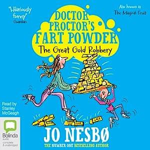 Doctor Proctor's Fart Powder: The Great Gold Robbery | [Jo Nesbø]