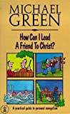 How Can I Lead a Friend to Christ? (Hodder Christian Paperbacks)