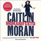 Moranifesto Hörbuch von Caitlin Moran Gesprochen von: Joanna Neary