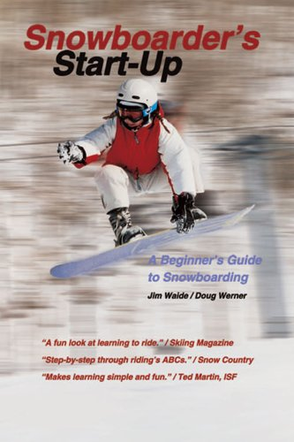 Snowboarder's Start-Up: Beginner's Guide to Snowboarding (Start-Up Sports series)
