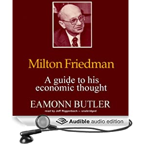 Milton Friedman: A Guide to His Economic Thought (Unabridged)