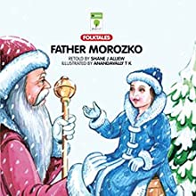 Father Morozko (       UNABRIDGED) by Shane J Alliew Narrated by Shobha Tharoor Srinivasan