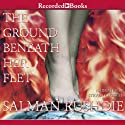The Ground Beneath Her Feet (       UNABRIDGED) by Salman Rushdie Narrated by Steven Crossley