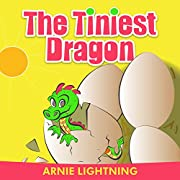 Children's Book: THE TINIEST DRAGON (Bedtime Story with Good Morals For Kids Ages 4-8): Kids Books - Bedtime Stories For Kids - Children's Books - Early Readers (Fun Time Series for Early Readers)