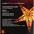 Vaughan Williams/ Mendelssohn/ Bach: LPO (Cantata 63/ Vom Himmel Hoch/ The First Nowell)