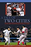Tale of Two Cities: The 2004 Yankees-Red Sox Rivalry and the War for the Pennant by Massarotti, Tony, Harper, John (2005) Paperback