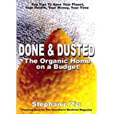 Done & Dusted - The Organic Home On A Budgetby Stephanie Zia