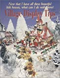 img - for By Leigh Gieringer Village Display Tips (1st First Edition) [Paperback] book / textbook / text book