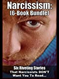 img - for Narcissism: (6-Book Bundle) - Six Riveting Narcissist Expose's That True Narcissists Would Forbid You From Reading! book / textbook / text book
