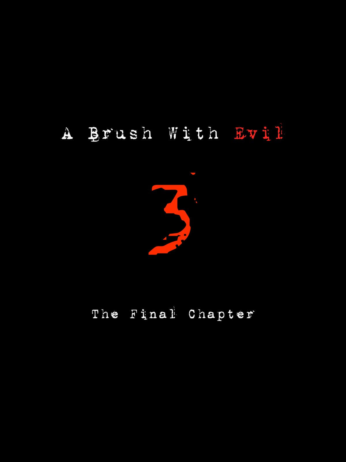 A Brush With Evil 3: The Final Chapter