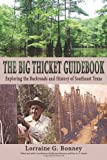 The Big Thicket Guidebook: Exploring the Backroads and History of Southeast Texas (Temple Big Thicket Series)