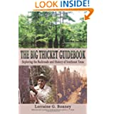The Big Thicket Guidebook: Exploring the Backroads and History of Southeast Texas (Temple Big Thicket Series) Lorraine G. Bonney, Maxine Johnston and Pete A. Y. Gunter