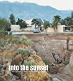 Into the Sunset: Photography's Image of the American West (Museum of Modern Art, New York: Exhibition Catalogues)