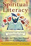 img - for Spiritual Literacy: Reading the Sacred in Everyday Life book / textbook / text book