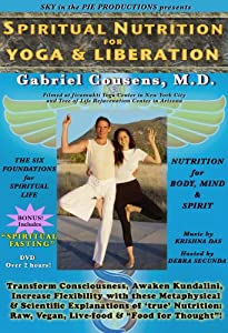 Spiritual Nutrition for Yoga & Liberation with Gabriel Cousens, MD
