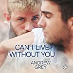 Can't Live Without You | Andrew Grey