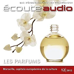 Écoute audio - Les parfums francais. 12/2012 Audiobook