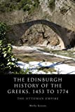 img - for The Edinburgh History of the Greeks, 1453 to 1768: The Ottoman Empire (The Edinburgh History of the Greeks EUP) book / textbook / text book