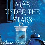 Max Under the Stars | Anne Frasier