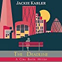 The Deadline: The Cora Baxter Mysteries, Book 2 Audiobook by Jackie Kabler Narrated by Zara Ramm