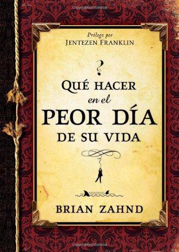Que hacer en el peor dia de su vida (Spanish Edition)