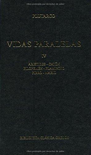 Vidas paralelas. Vol. Iv: Aristides; Catón; Filepemén; Flaminino; Pirro; Mario (B. CLÁSICA GREDOS)