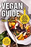 Vegan Guide: Top 100 Fantastic Plant-Based Recipes For Meatless Weeknights